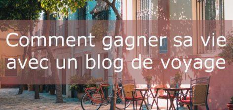 comment-gagner-sa-vie-avec-blog-de-voyage-720x340